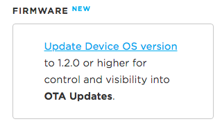 Device OS 1.2.0 required
